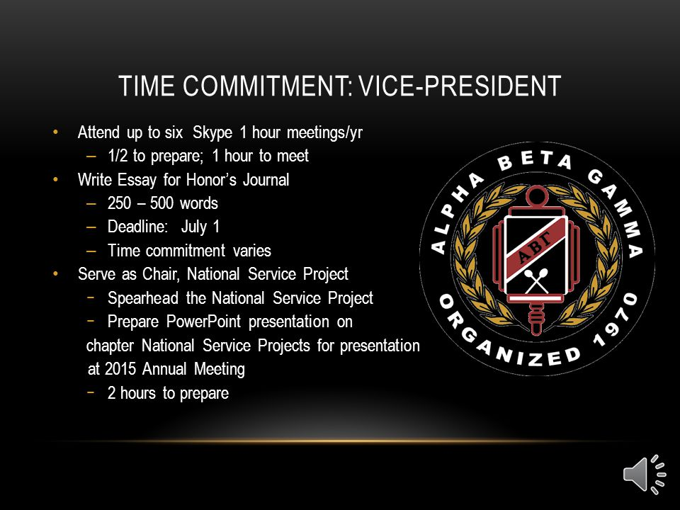 VICE-PRESIDENT Answers to President Submit essay for Honors Journal by July 1 – 250 – 500 words – Topic of interest to business students/faculty Suppo