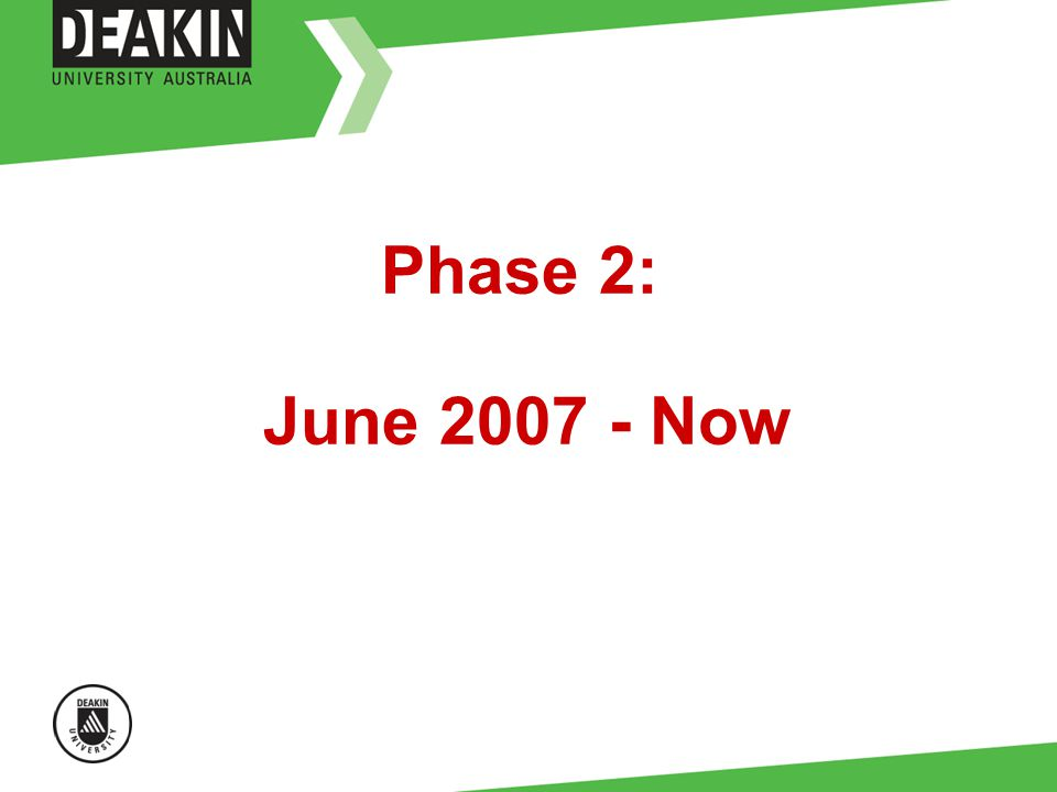 Phase 2: June 2007 - Now