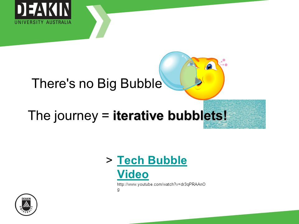 iterative bubblets. There s no Big Bubble The journey = iterative bubblets.