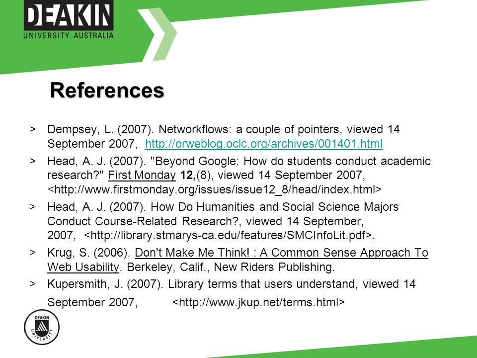 References >Dempsey, L. (2007). Networkflows: a couple of pointers, viewed 14 September 2007, http://orweblog.oclc.org/archives/001401.htmlhttp://orwe