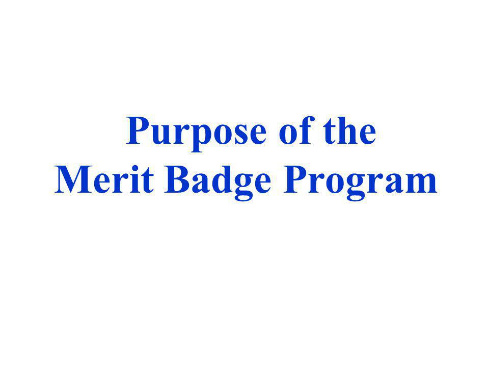 Necessary for Advancement within the Scouting Program As one of the eight methods of Scouting, advancement includes both merit badges and rank advancement.