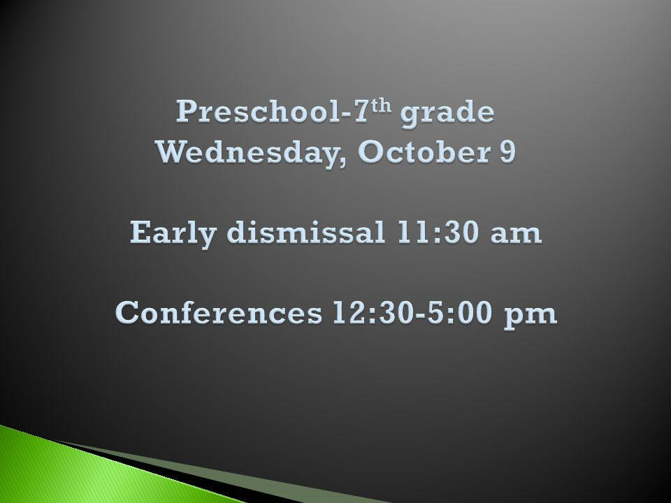 September 30, 2013 Dear ________________________________, As part of our commitment to enhance home-school communication, celebrate student progress and encourage continued improvement, we will have Parent-Teacher Conferences on Wednesday, October 9 from 12:30-4:30 p.m.