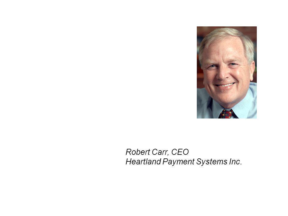 Robert Carr, CEO Heartland Payment Systems Inc.