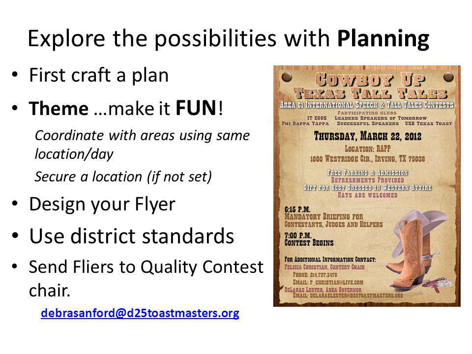 Explore the possibilities with Planning First craft a plan Theme …make it FUN .