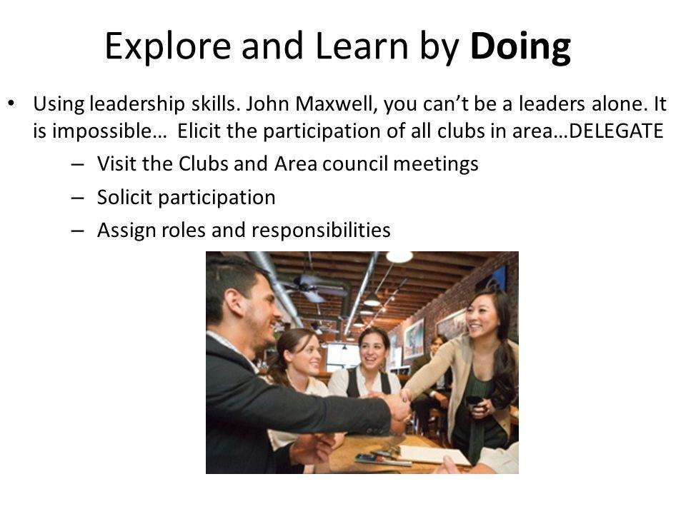 Explore and Learn by Doing Using leadership skills.