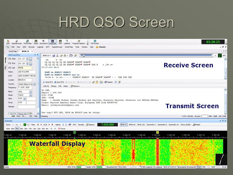 HRD QSO Screen Waterfall Display Transmit Screen Receive Screen