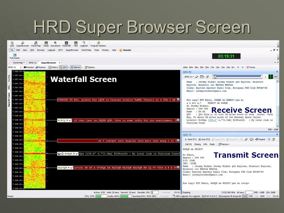 HRD Super Browser Screen Receive Screen Transmit Screen Waterfall Screen
