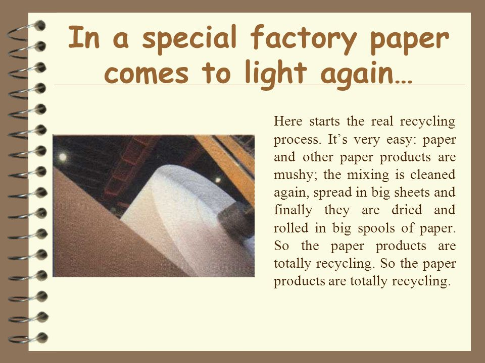 In a special factory paper comes to light again… Here starts the real recycling process.
