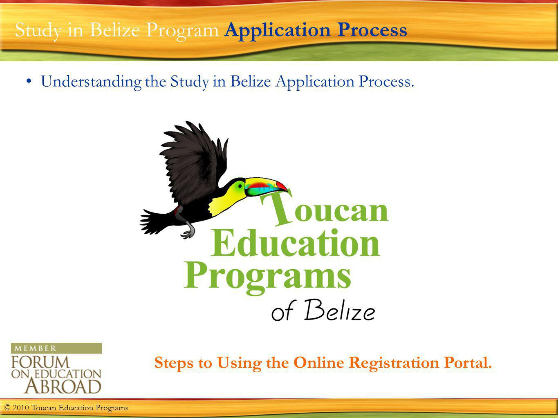 Study in Belize Program Application Process Understanding the Study in Belize Application Process.