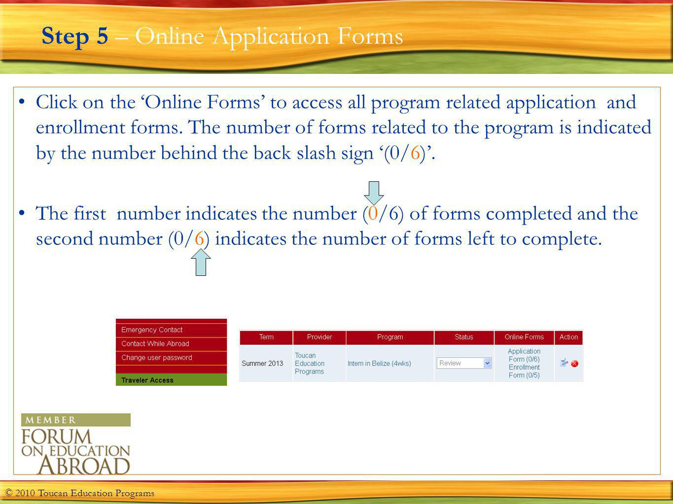 Step 5 – Online Application Forms Click on the Online Forms to access all program related application and enrollment forms.