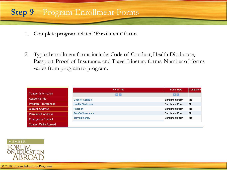 Step 9 – Program Enrollment Forms 1.Complete program related Enrollment forms.