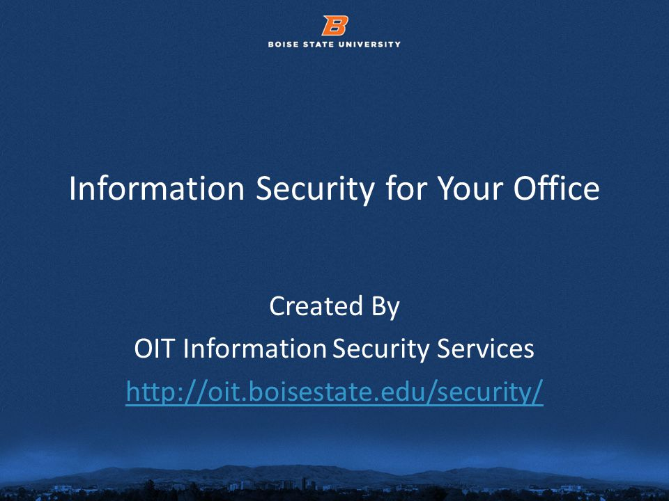 © 2012 Boise State University12 Best Practices Data ClassificationLevel Three Public Information Examples - Standard practice guides and policies; college plan; personal directory; maps; course catalog, public web page, press releases, advertisements, schedules of classes.