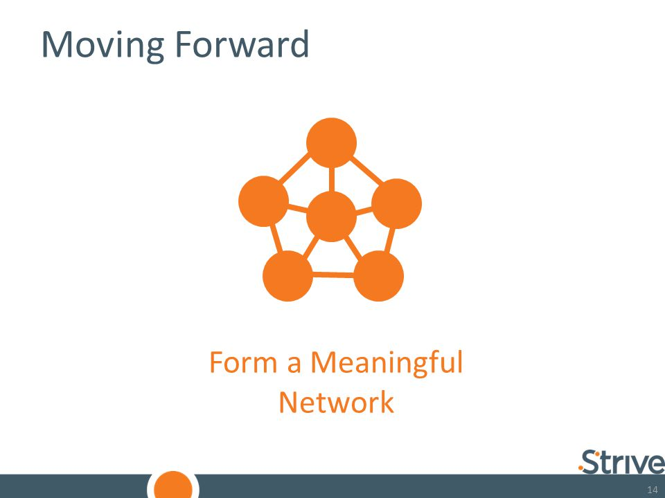 14 Moving Forward Form a Meaningful Network