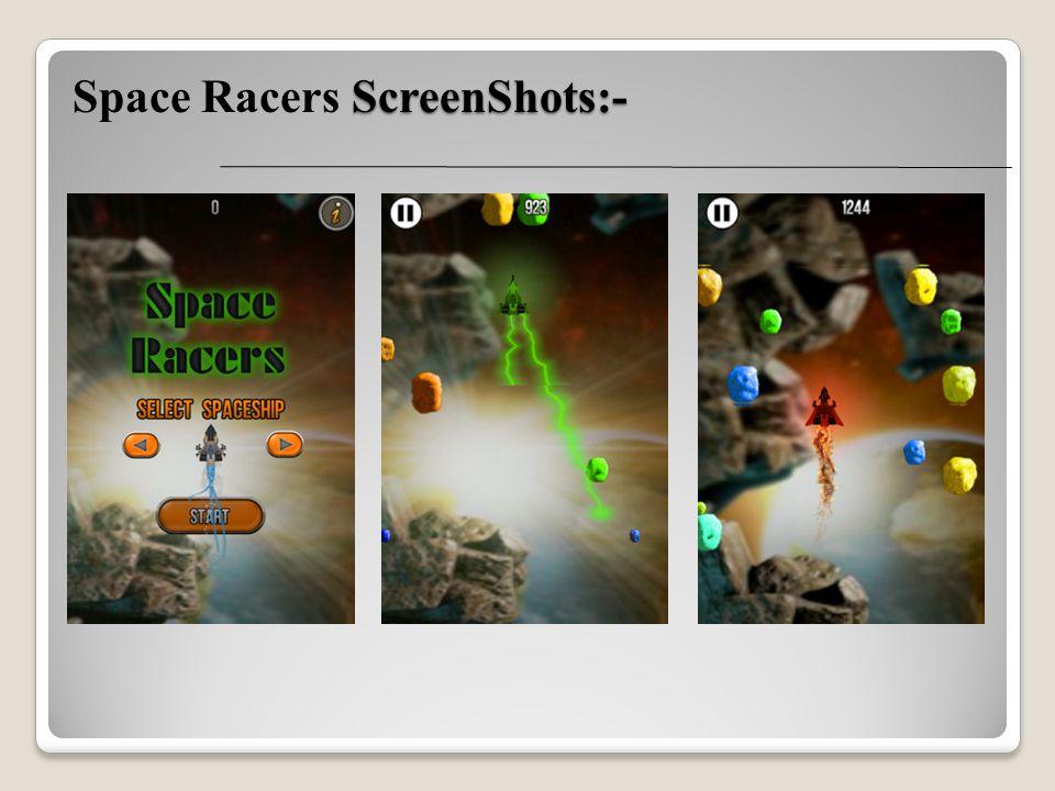 ScreenShots:- Space Racers ScreenShots:-