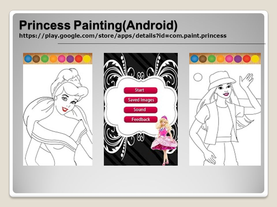 Princess Painting(Android) https://play.google.com/store/apps/details?id=com.paint.princess
