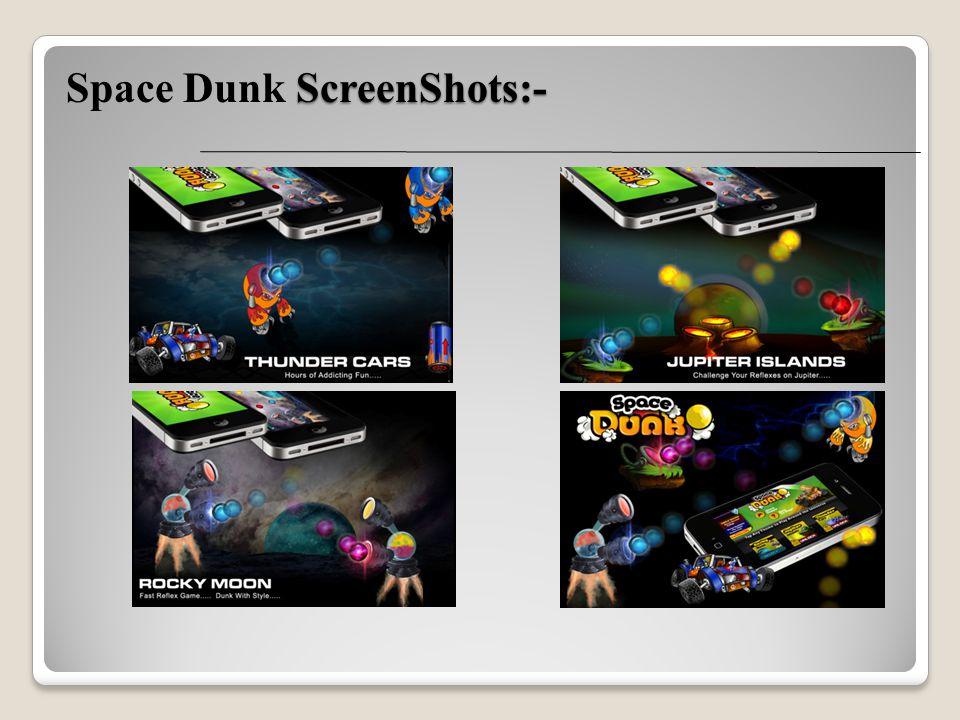 ScreenShots:- Space Dunk ScreenShots:-