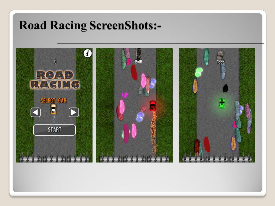 ScreenShots:- Road Racing ScreenShots:-