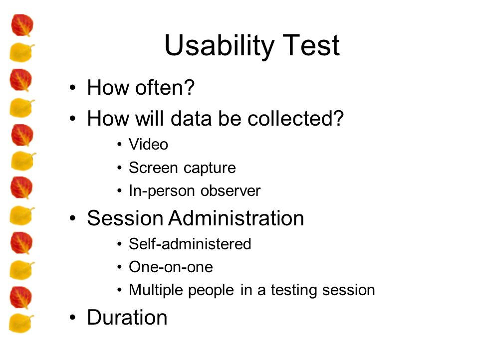 Usability Test How often. How will data be collected.
