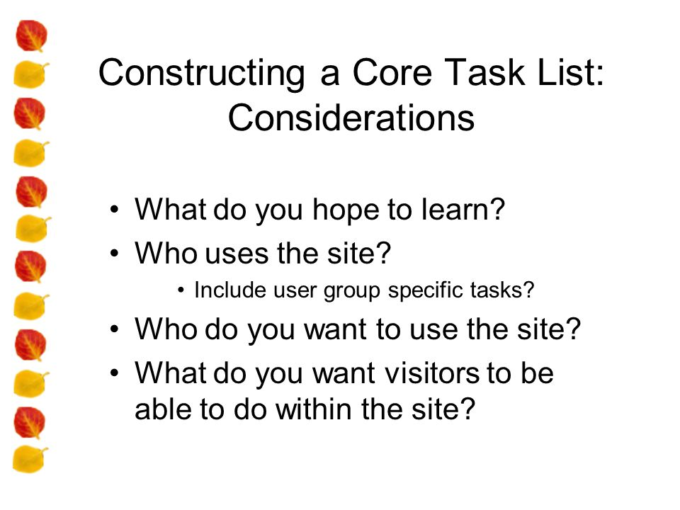 Constructing a Core Task List: Considerations What do you hope to learn.