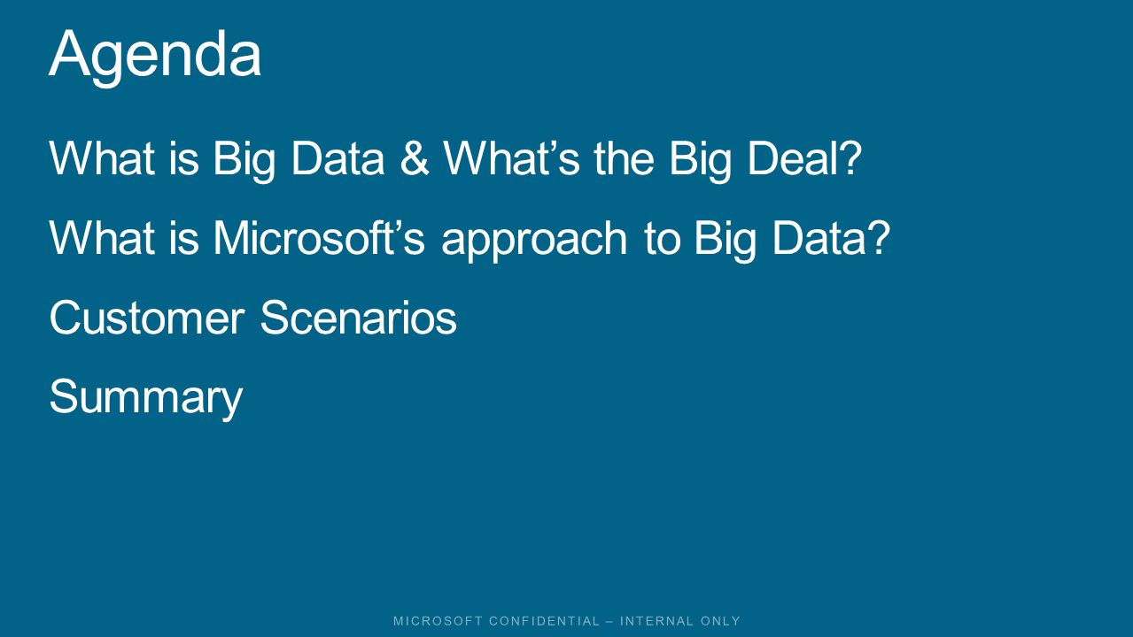 What is Big Data & Whats the Big Deal. What is Microsofts approach to Big Data.