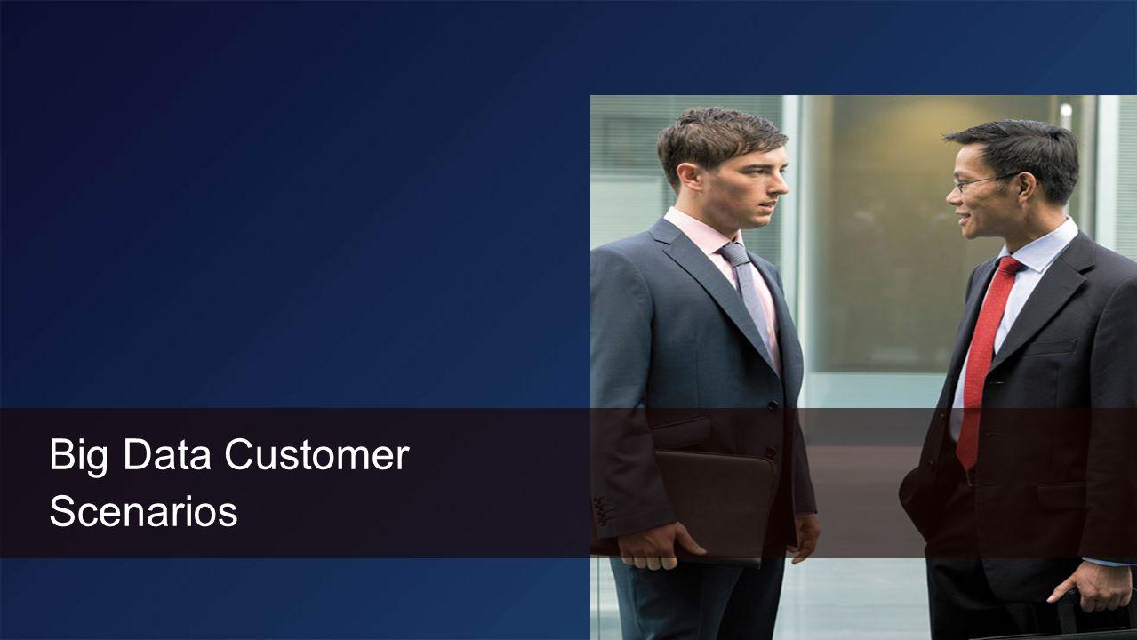 Big Data Customer Scenarios