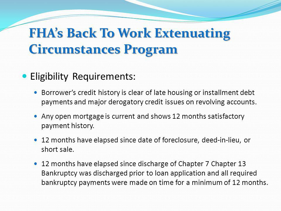 Program designed for the consideration of borrowers who have experienced an adverse Economic Event (Pre-Foreclosure sale, Deed-in-lieu or Foreclosure)