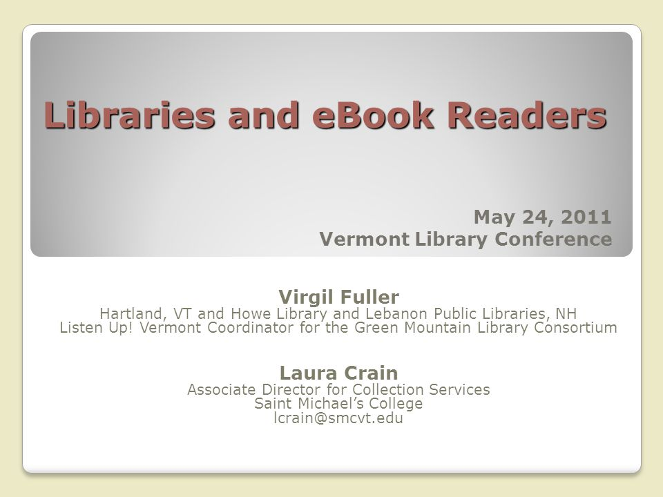 Libraries and eBook Readers Virgil Fuller Hartland, VT and Howe Library and Lebanon Public Libraries, NH Listen Up.