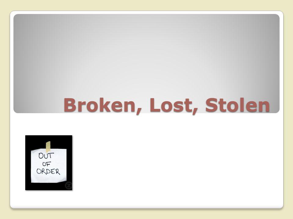 Broken, Lost, Stolen