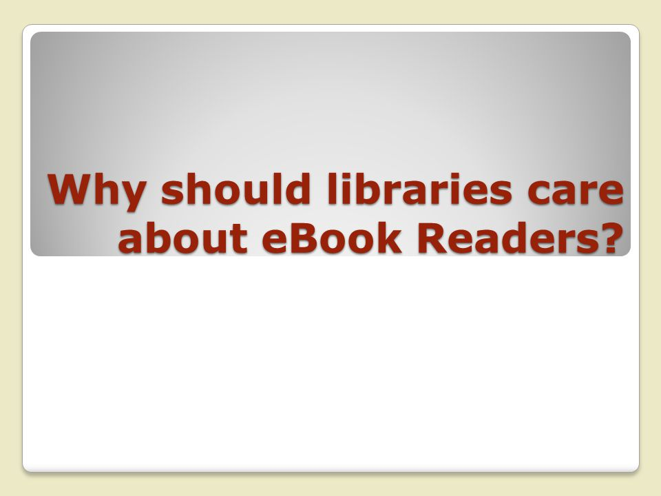 Why should libraries care about eBook Readers?