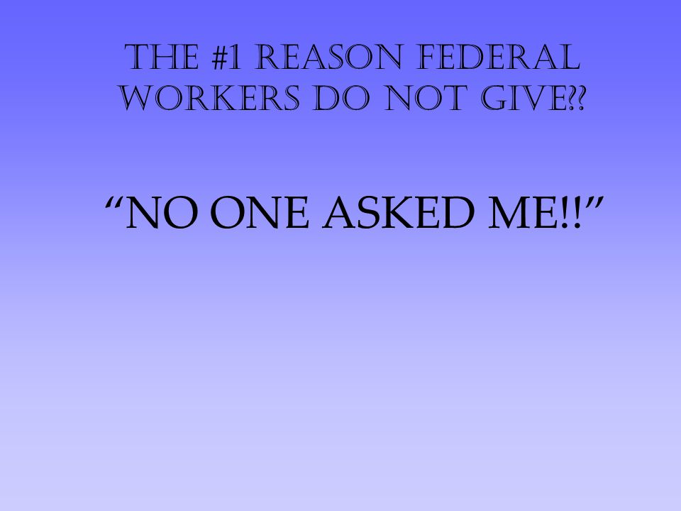 The #1 reason federal workers do not give?? NO ONE ASKED ME!!