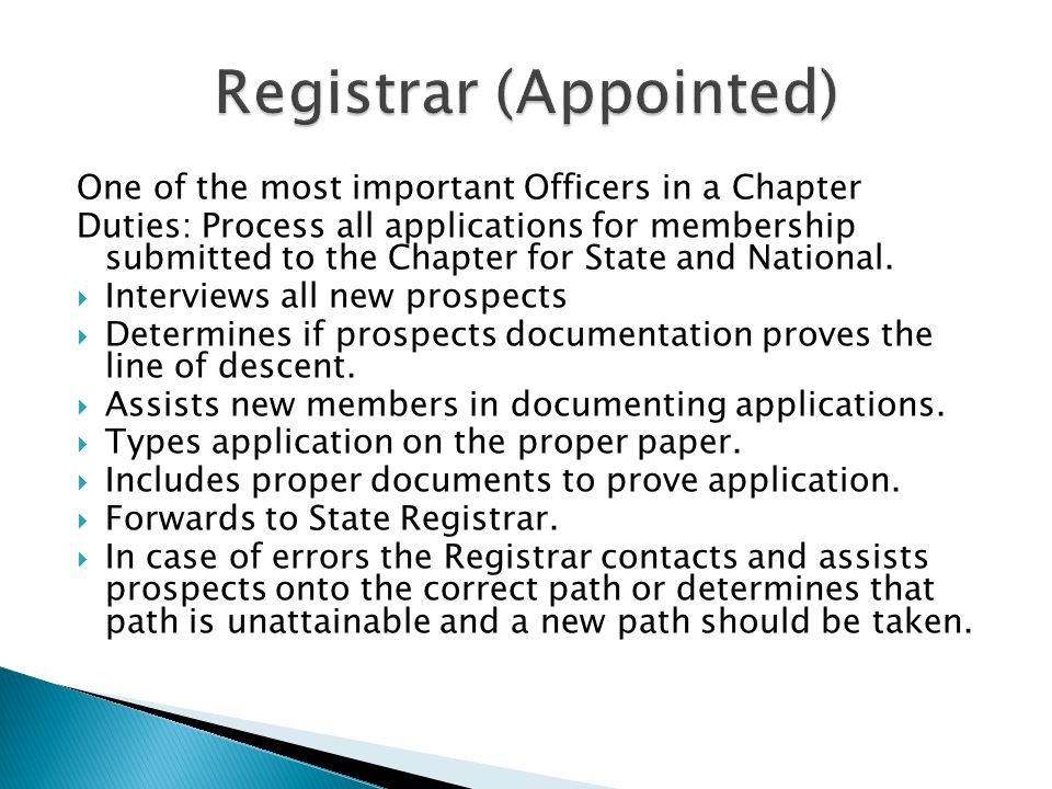 One of the most important Officers in a Chapter Duties: Process all applications for membership submitted to the Chapter for State and National.