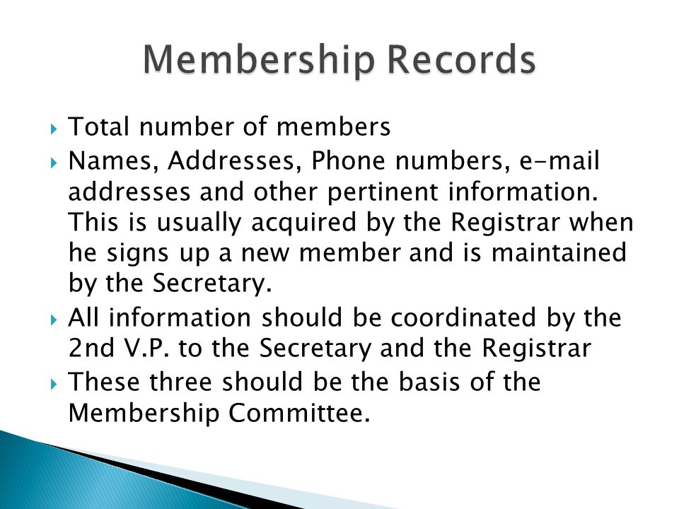 Total number of members Names, Addresses, Phone numbers, e-mail addresses and other pertinent information. This is usually acquired by the Registrar w