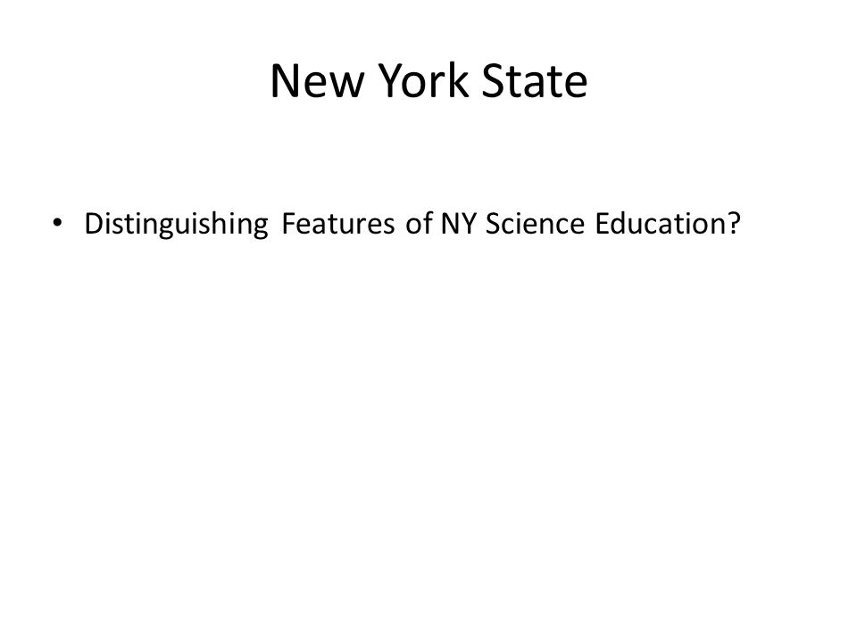 New York State Distinguishing Features of NY Science Education?