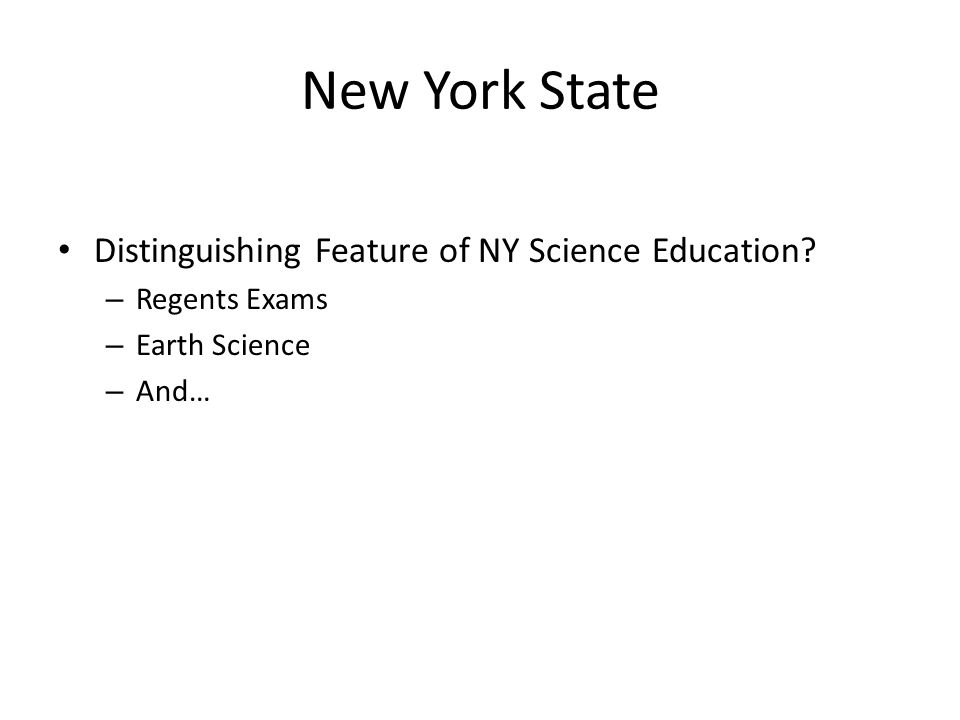 New York State Distinguishing Feature of NY Science Education? – Regents Exams – Earth Science – And…