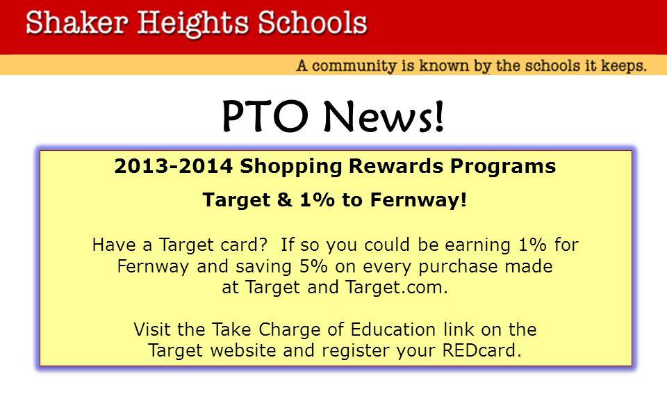 PTO News. 2013-2014 Shopping Rewards Programs Target & 1% to Fernway.