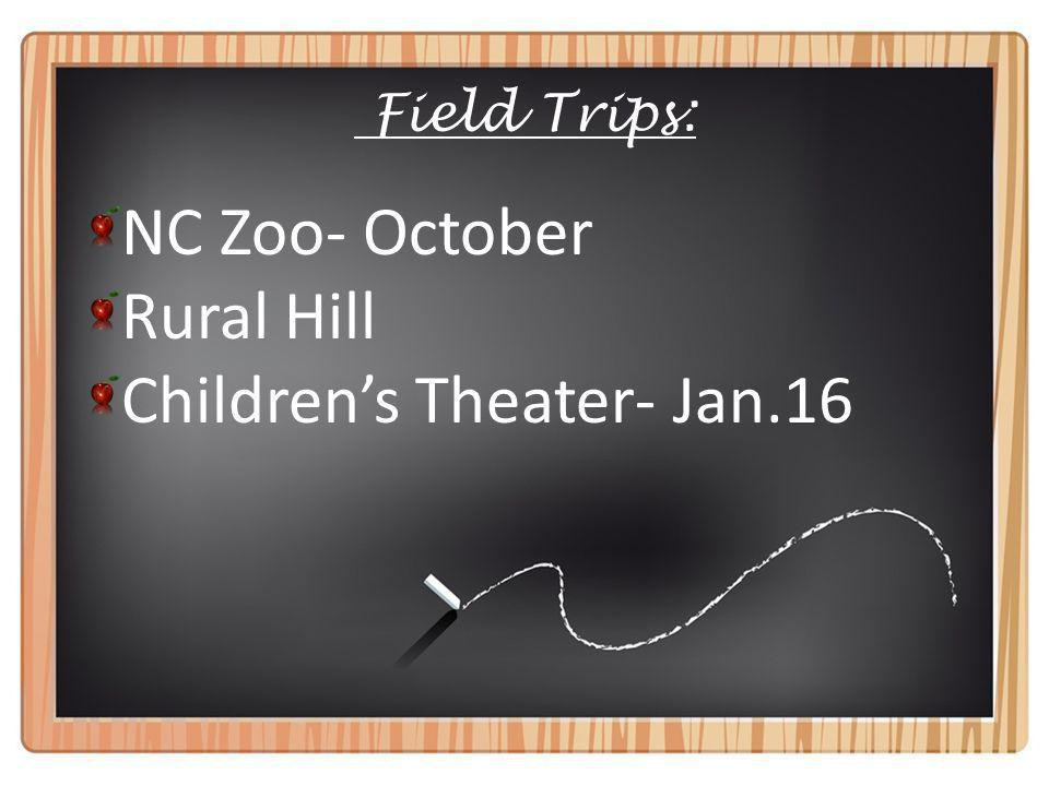 Field Trips: NC Zoo- October Rural Hill Childrens Theater- Jan.16