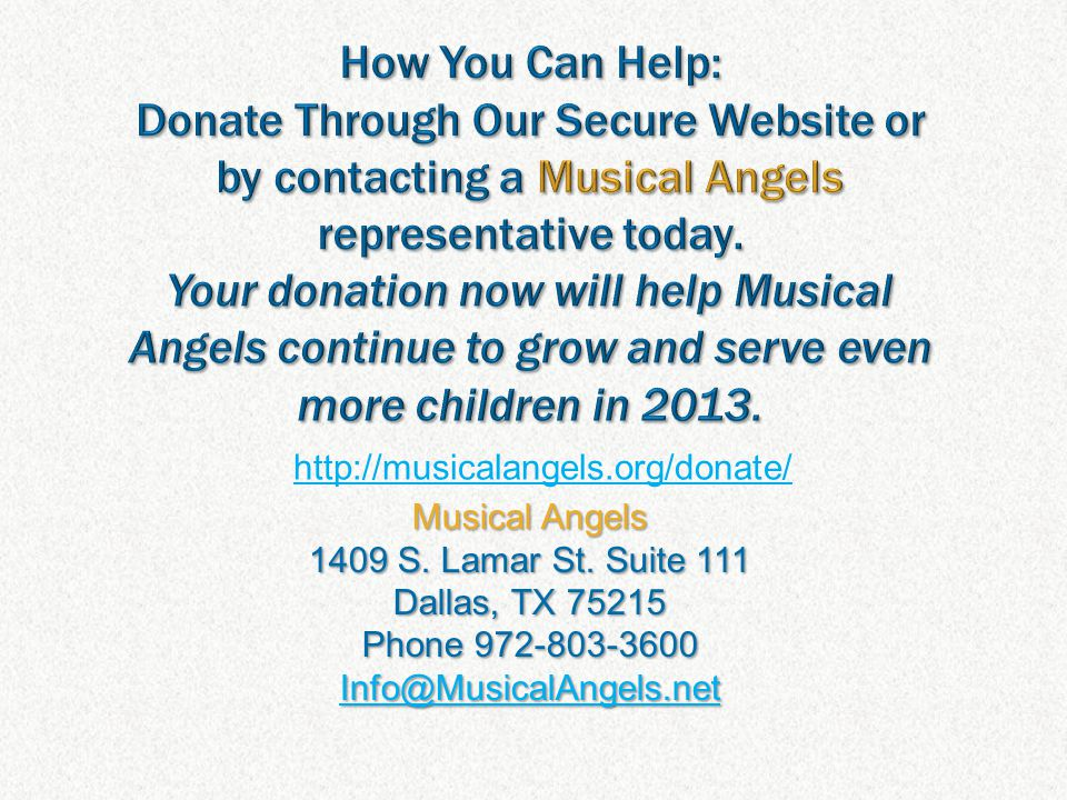 http://musicalangels.org/donate/ Musical Angels 1409 S.