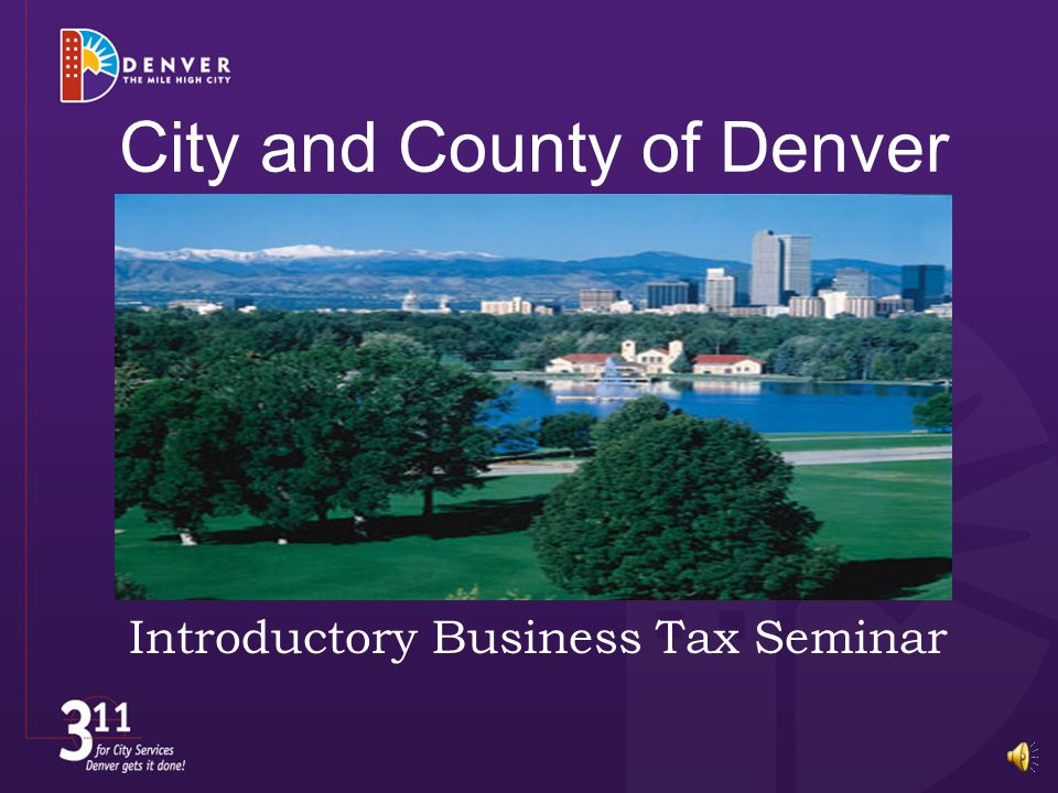 City and County of Denver Introductory Business Tax Seminar