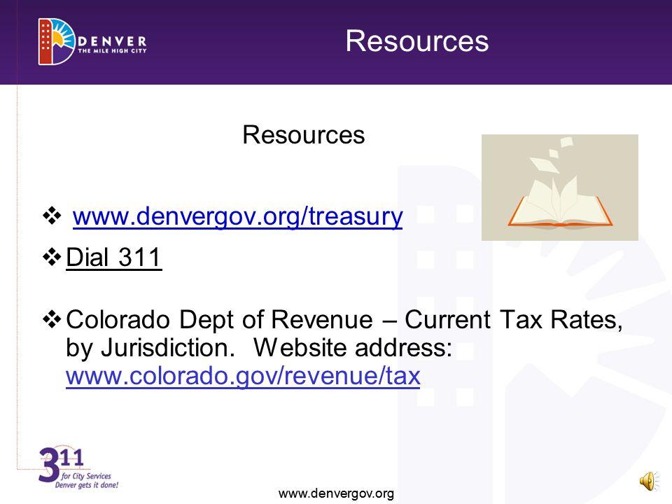 Resources www.denvergov.org/treasury Dial 311 Colorado Dept of Revenue – Current Tax Rates, by Jurisdiction.