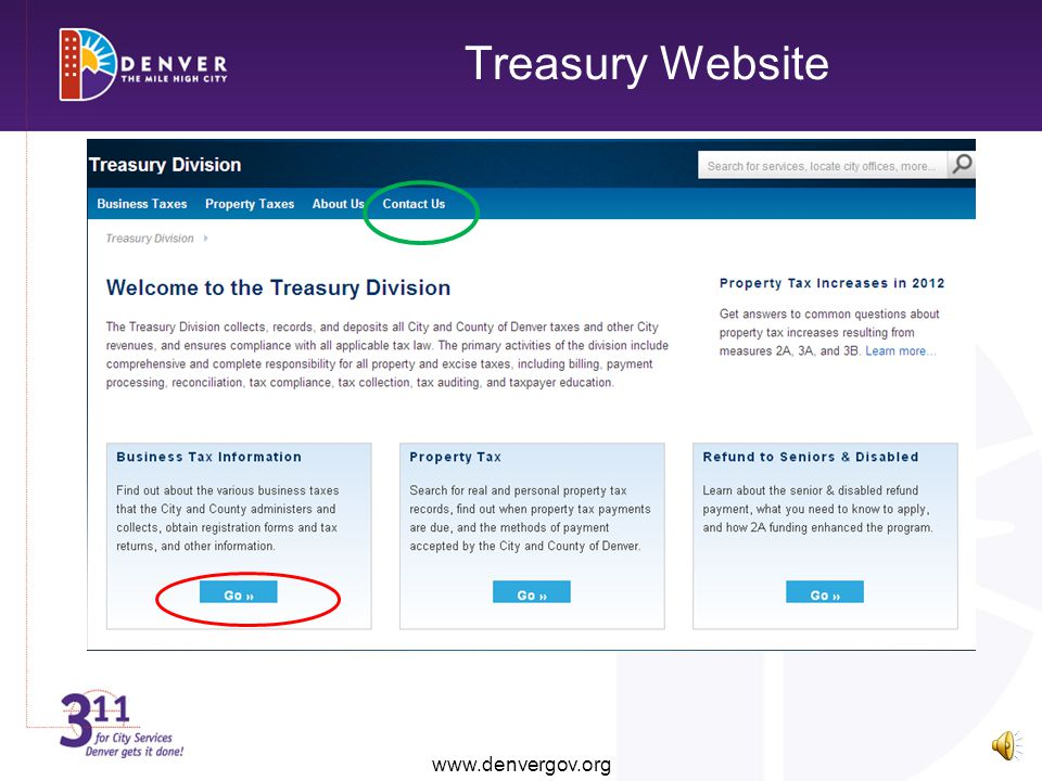 Resources www.denvergov.org/treasury Dial 311 Colorado Dept of Revenue – Current Tax Rates, by Jurisdiction. Website address: www.colorado.gov/revenue