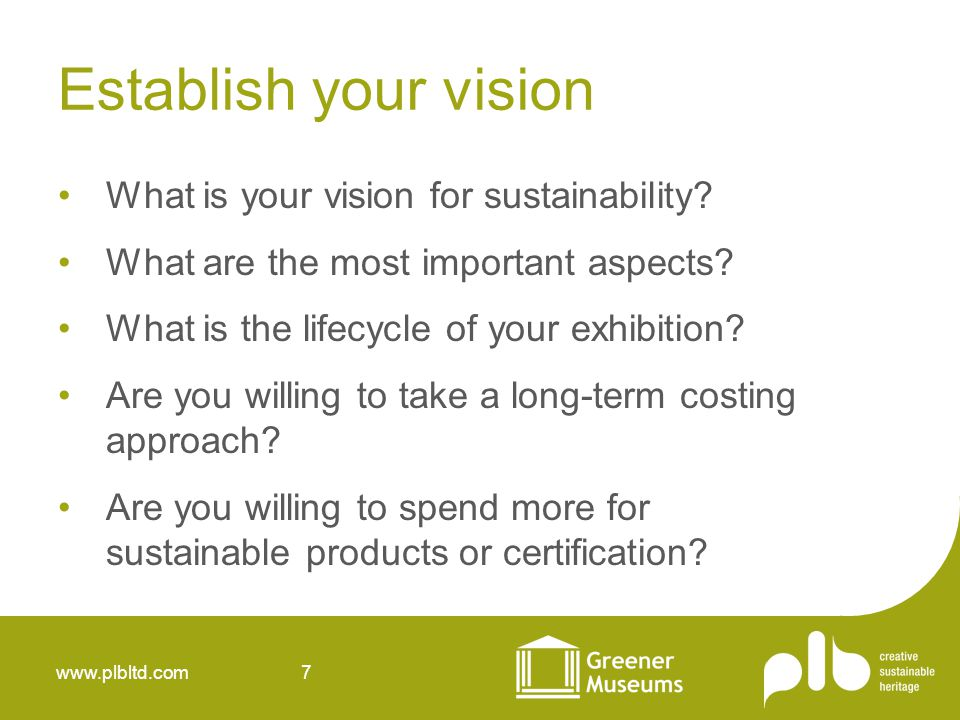 www.plbltd.com 8 Sustainability criteria Each individual exhibition is scored according to our sustainability criteria Categories correspond to the life-cycle of the exhibition and include: Materials Procurement Resource-efficiency RecyclableRe-usability Localism