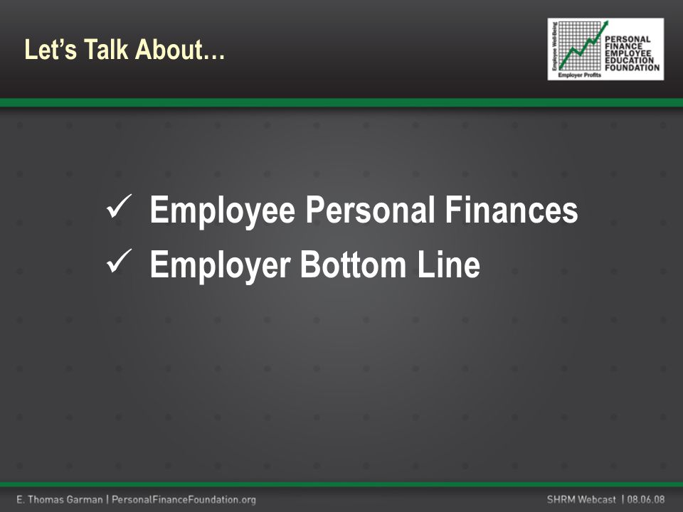 Employee Personal Finances Employer Bottom Line Lets Talk About…