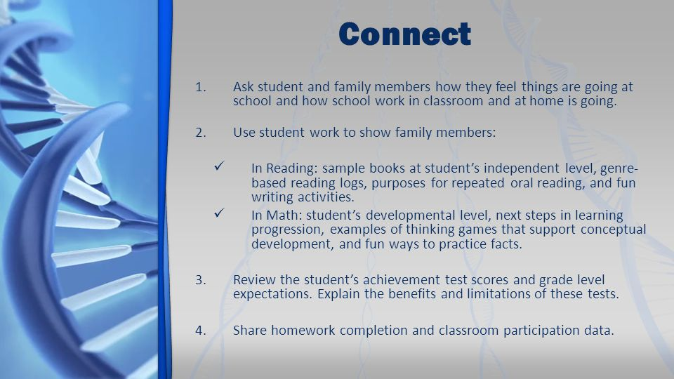 Connect 1.Ask student and family members how they feel things are going at school and how school work in classroom and at home is going.