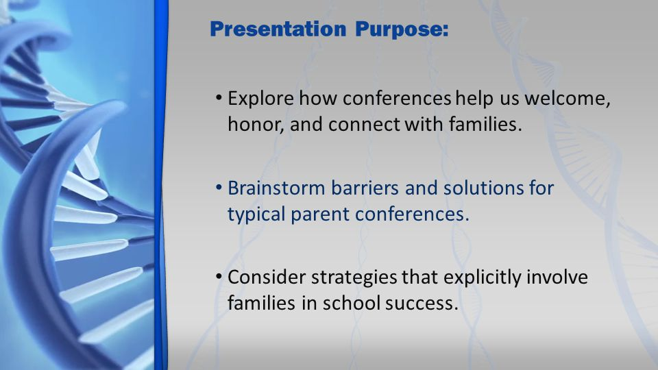 Presentation Purpose: Explore how conferences help us welcome, honor, and connect with families.