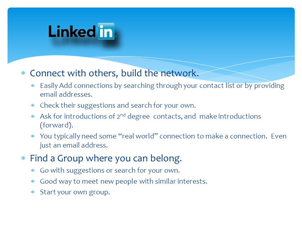 Connect with others, build the network. Easily Add connections by searching through your contact list or by providing email addresses. Check their sug