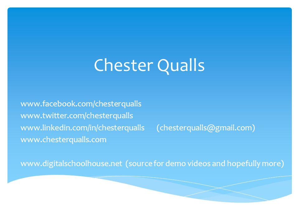 Chester Qualls www.facebook.com/chesterqualls www.twitter.com/chesterqualls www.linkedin.com/in/chesterqualls (chesterqualls@gmail.com) www.chesterqua