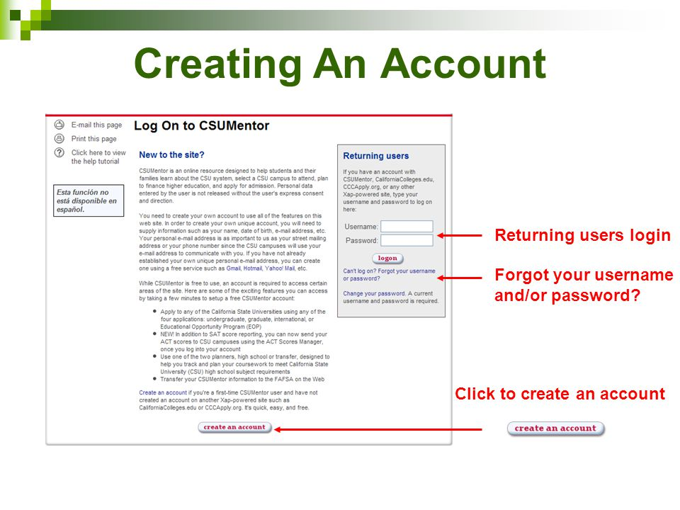 Creating An Account Returning users login Forgot your username and/or password.