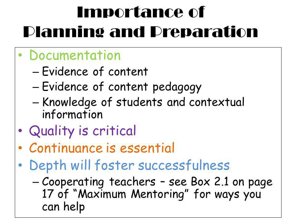 Importance of Planning and Preparation Documentation – Evidence of content – Evidence of content pedagogy – Knowledge of students and contextual infor