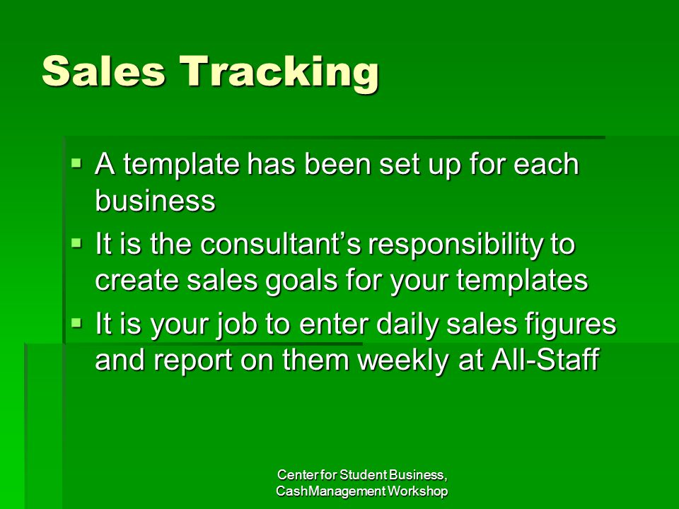 Sales Tracking A template has been set up for each business A template has been set up for each business It is the consultants responsibility to creat
