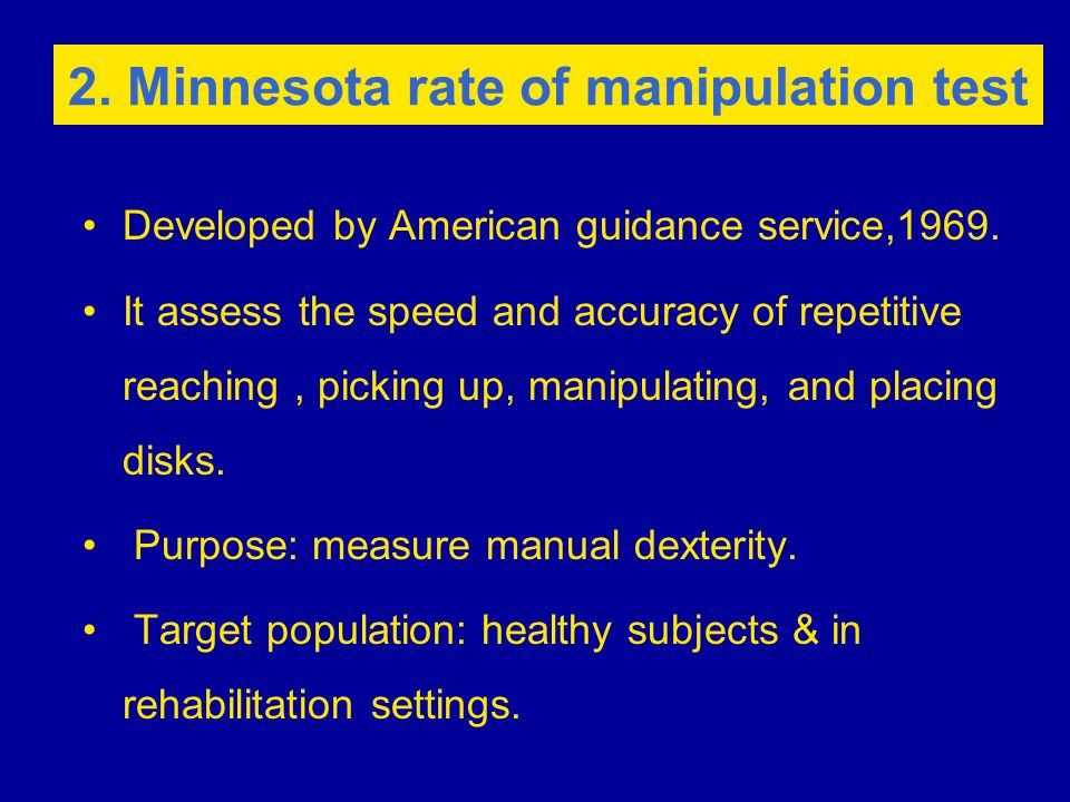 2. Minnesota rate of manipulation test Developed by American guidance service,1969.